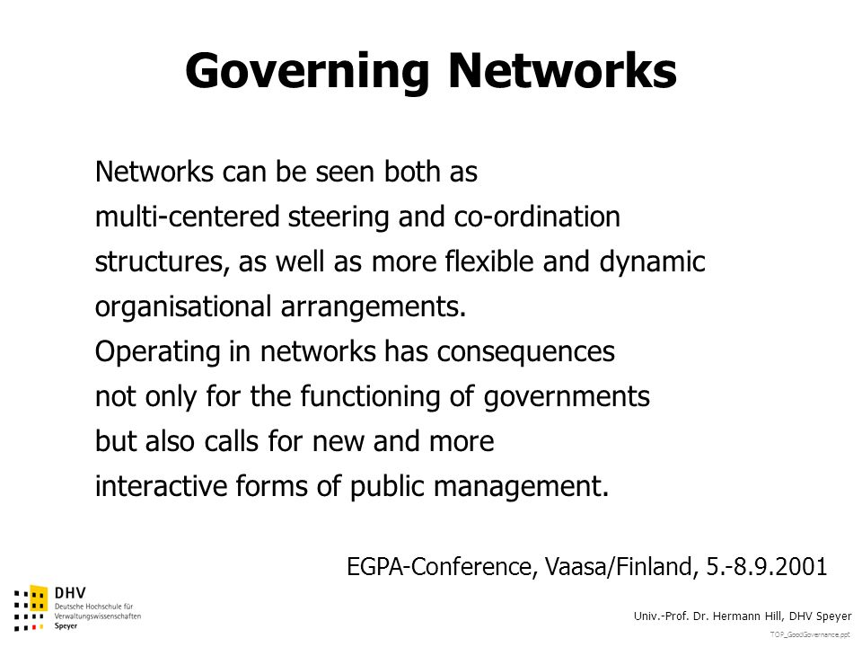 Governing Networks Networks can be seen both as