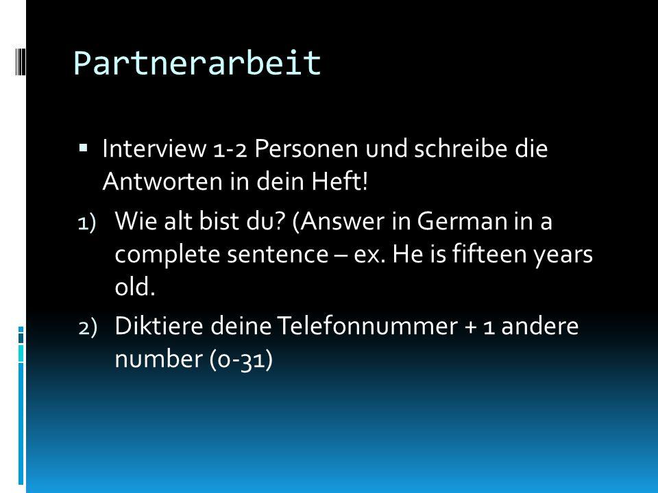 Partnerarbeit Interview 1-2 Personen und schreibe die Antworten in dein Heft!