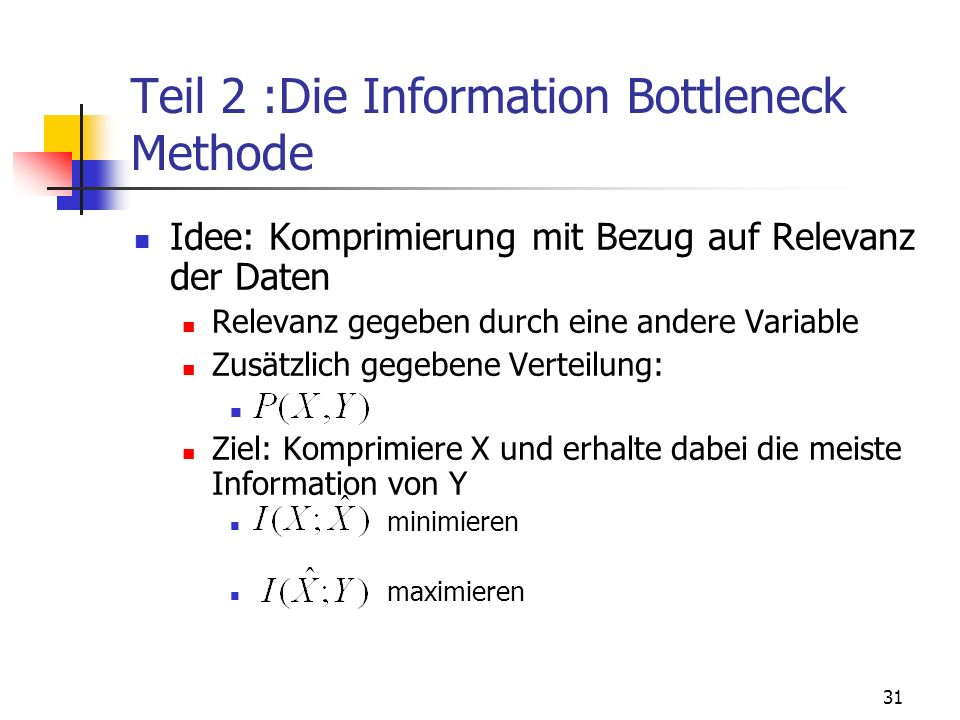 Teil 2 :Die Information Bottleneck Methode