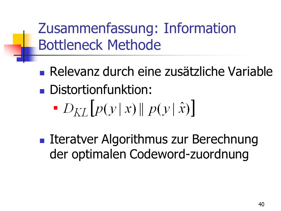 Zusammenfassung: Information Bottleneck Methode