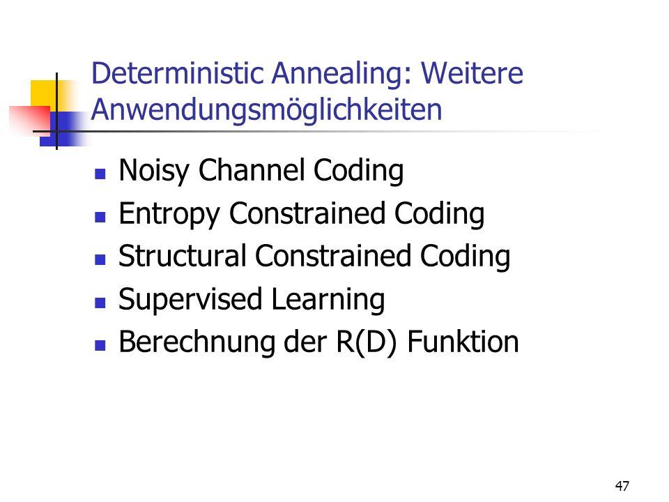 Deterministic Annealing: Weitere Anwendungsmöglichkeiten