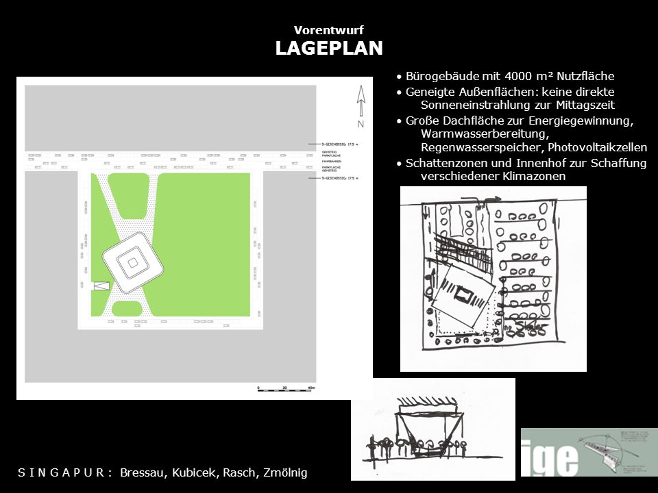Vorentwurf LAGEPLAN • Bürogebäude mit 4000 m² Nutzfläche. • Geneigte Außenflächen: keine direkte Sonneneinstrahlung zur Mittagszeit.