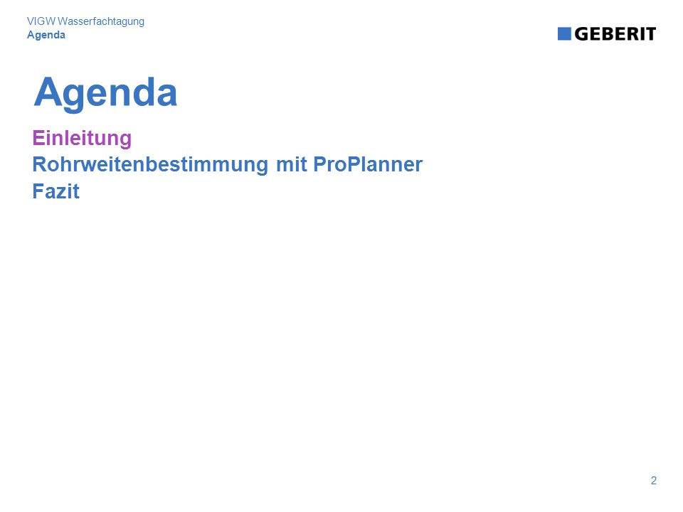 Agenda Einleitung Rohrweitenbestimmung mit ProPlanner Fazit 2