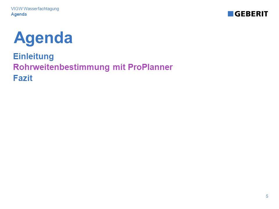 Agenda Einleitung Rohrweitenbestimmung mit ProPlanner Fazit 5