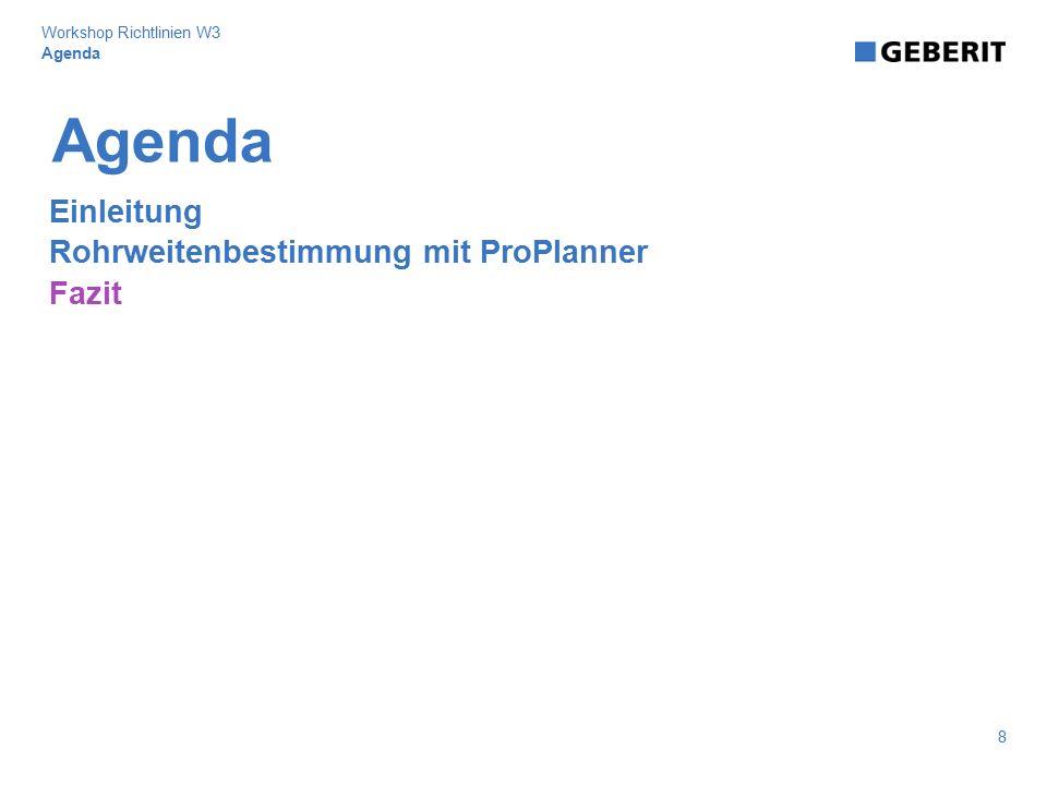 Agenda Einleitung Rohrweitenbestimmung mit ProPlanner Fazit 8