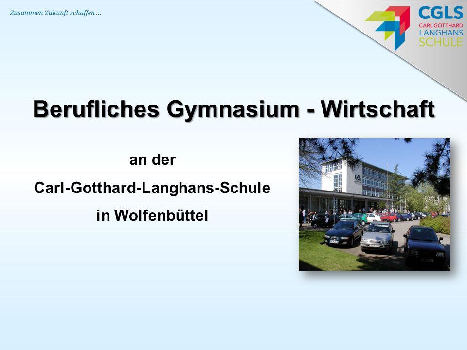 Berufliches Gymnasium - Wirtschaft Carl-Gotthard-Langhans-Schule