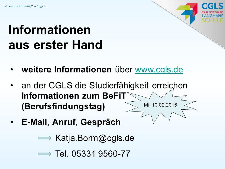 Informationen aus erster Hand weitere Informationen über www.cgls.de