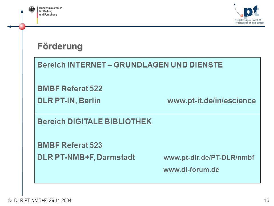 Förderung Bereich INTERNET – GRUNDLAGEN UND DIENSTE BMBF Referat 522 DLR PT-IN, Berlin www.pt-it.de/in/escience.