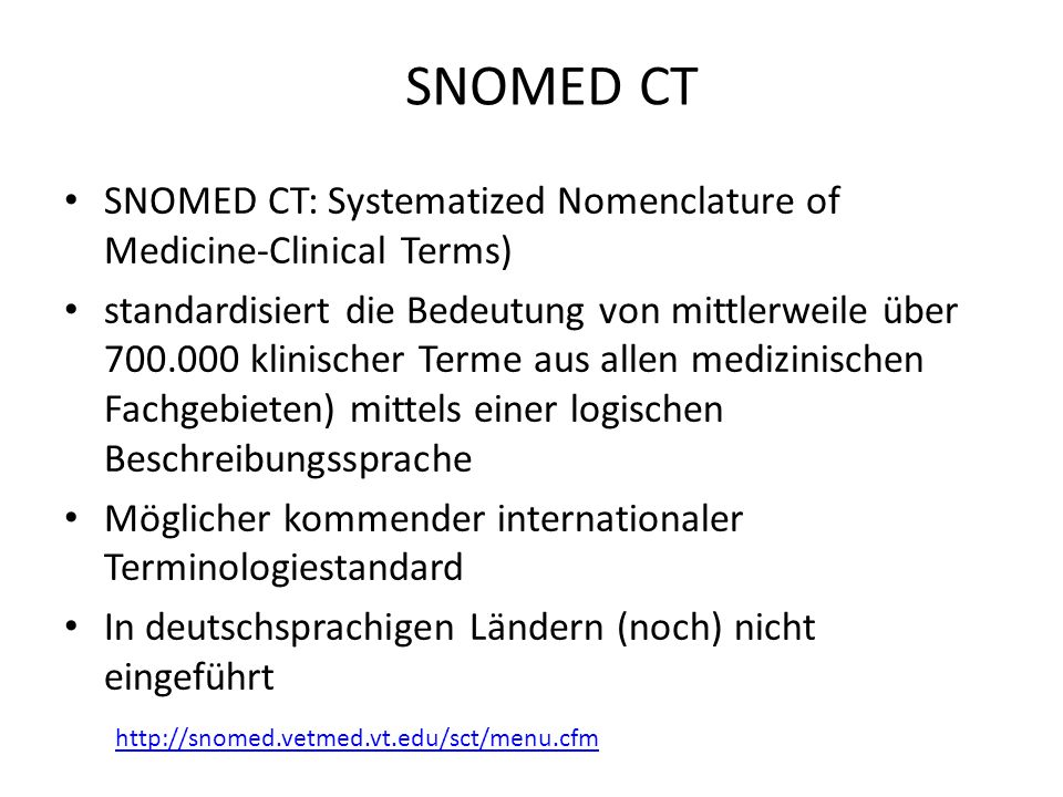 SNOMED CT SNOMED CT: Systematized Nomenclature of Medicine-Clinical Terms)
