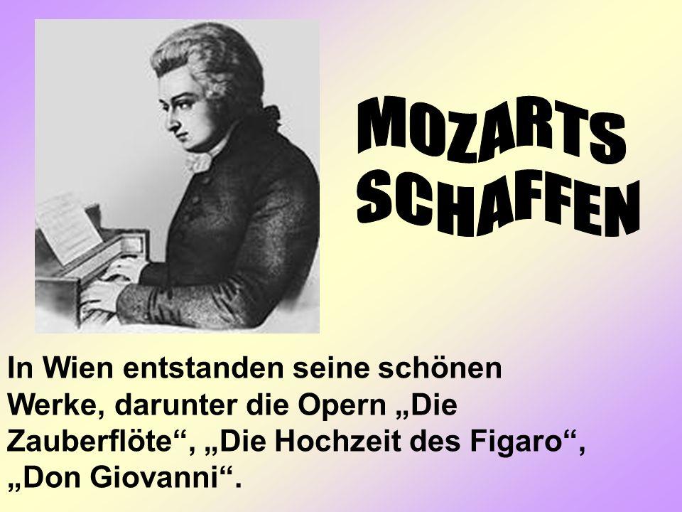 MOZARTS SCHAFFEN In Wien entstanden seine schönen