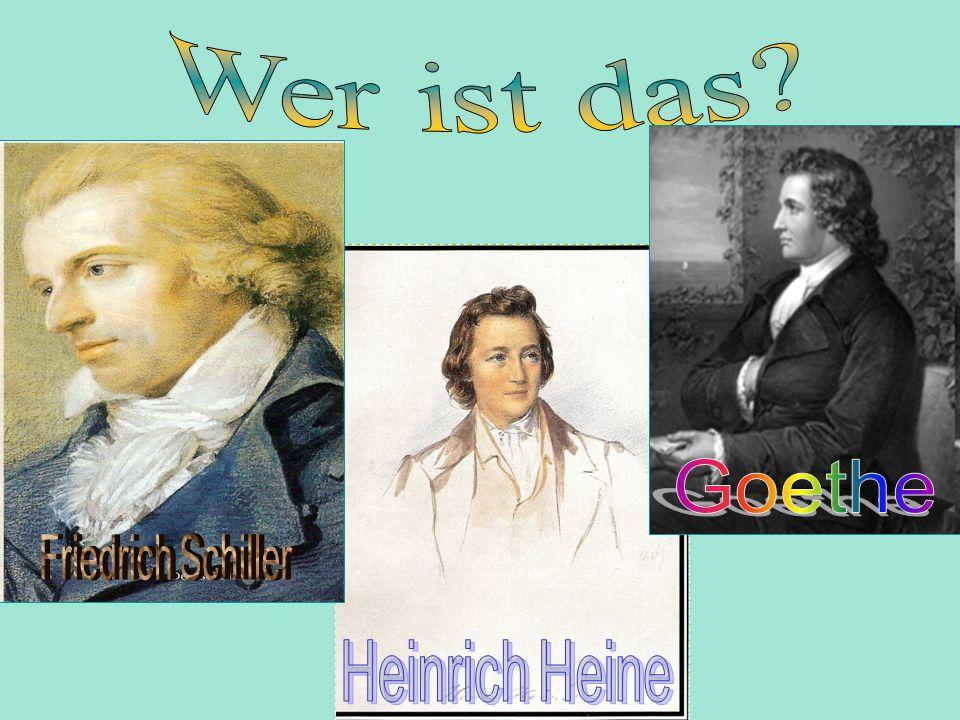 Wer ist das Goethe Friedrich Schiller Heinrich Heine