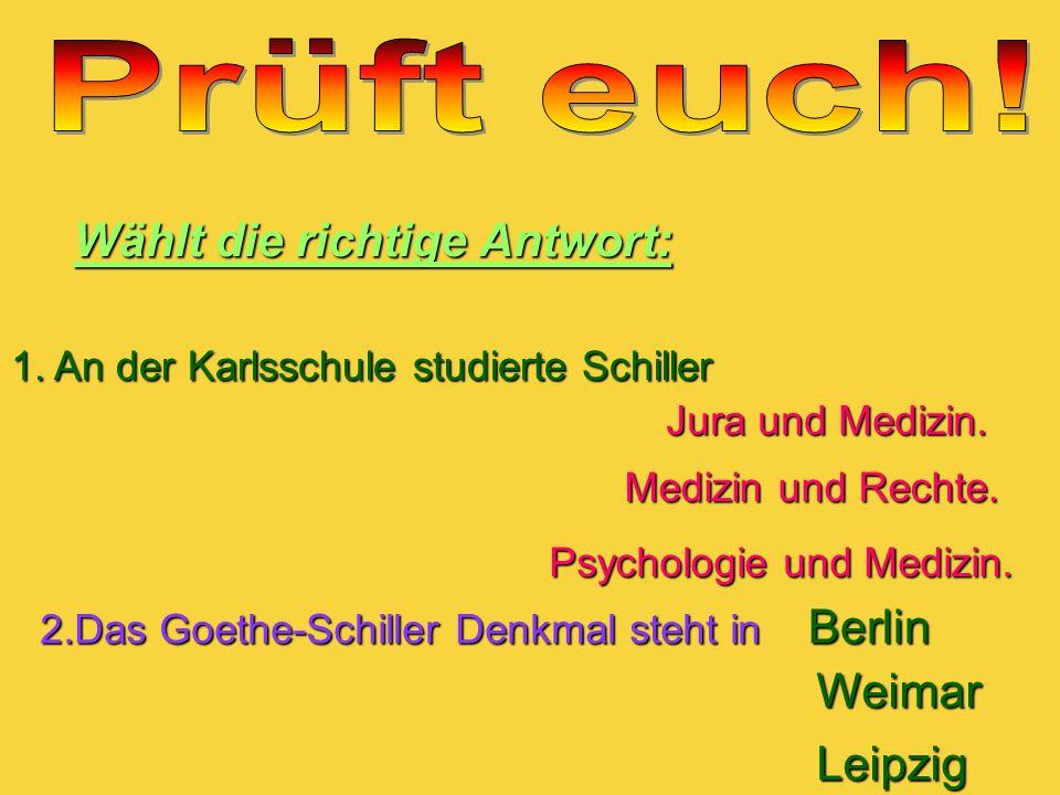 Prüft euch! Wählt die richtige Antwort: Berlin Weimar Leipzig