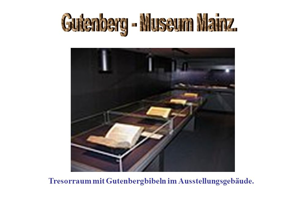 Gutenberg - Museum Mainz.