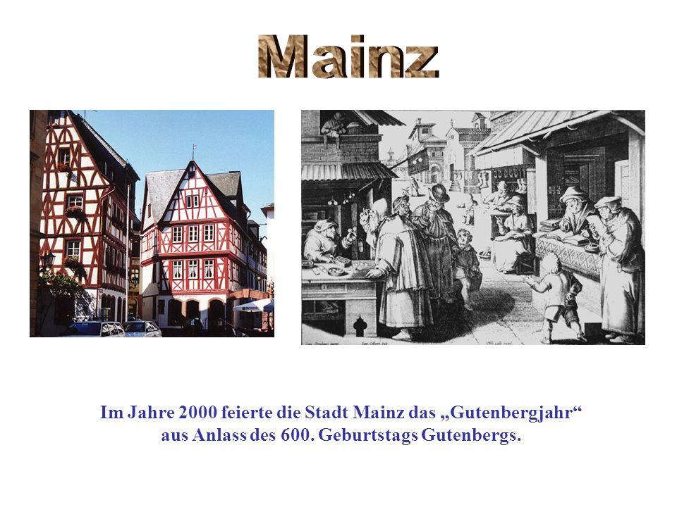 """Mainz Im Jahre 2000 feierte die Stadt Mainz das """"Gutenbergjahr"""