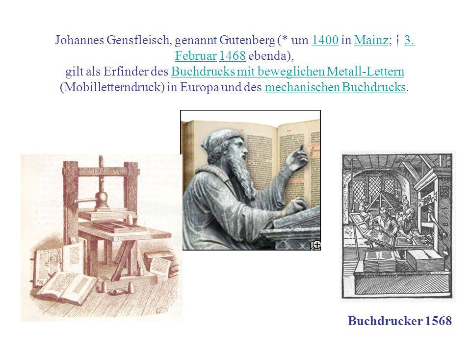 Johannes Gensfleisch, genannt Gutenberg (. um 1400 in Mainz; † 3