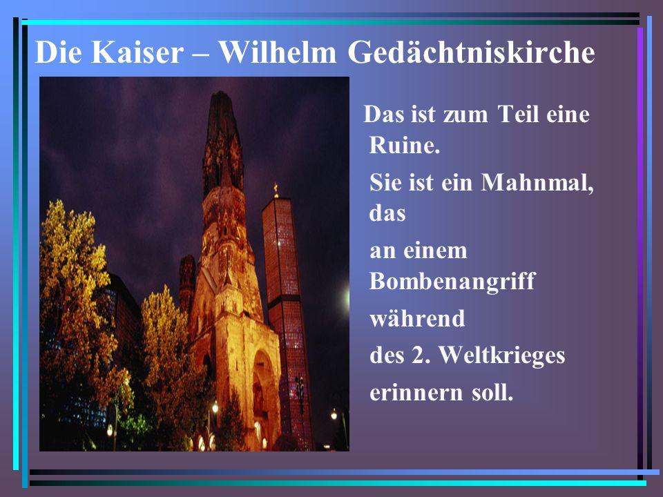 Die Kaiser – Wilhelm Gedächtniskirche
