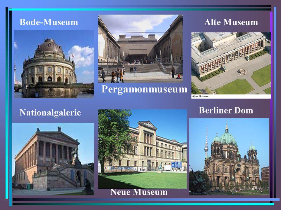 Pergamonmuseum Bode-Museum Alte Museum Berliner Dom Nationalgalerie