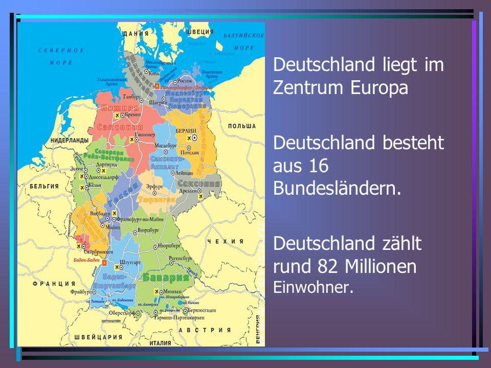 Deutschland liegt im Zentrum Europa