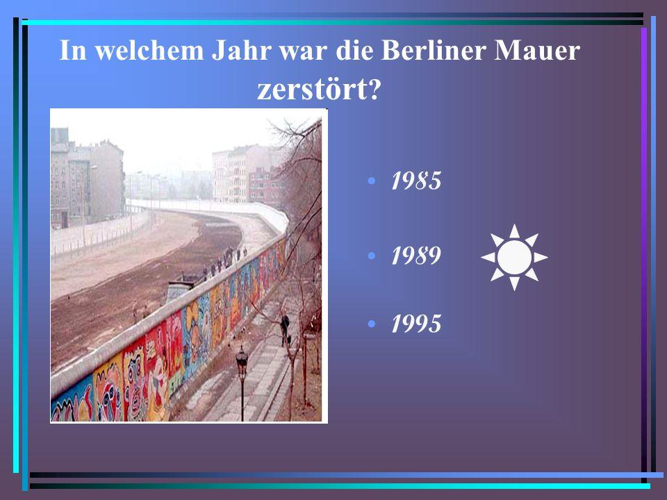 In welchem Jahr war die Berliner Mauer zerstört