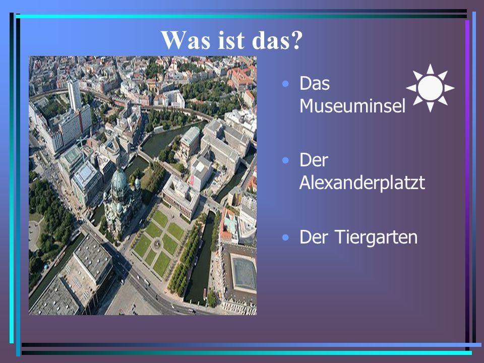 Was ist das Das Museuminsel Der Alexanderplatzt Der Tiergarten