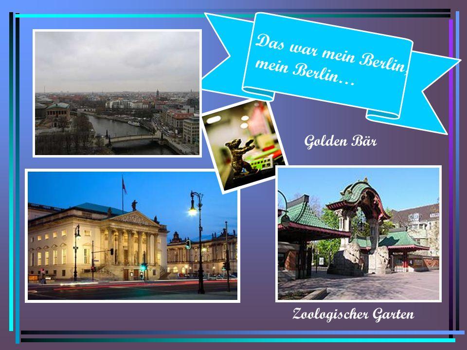 Das war mein Berlin, mein Berlin… Golden Bär Zoologischer Garten