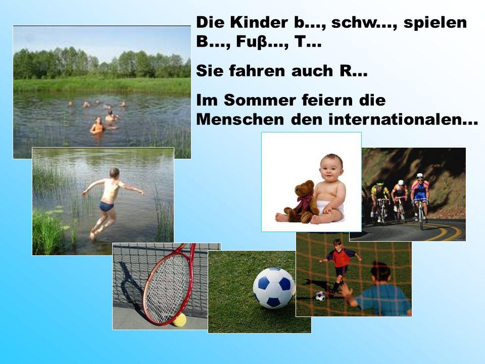 Die Kinder b..., schw..., spielen B..., Fuβ…, T…