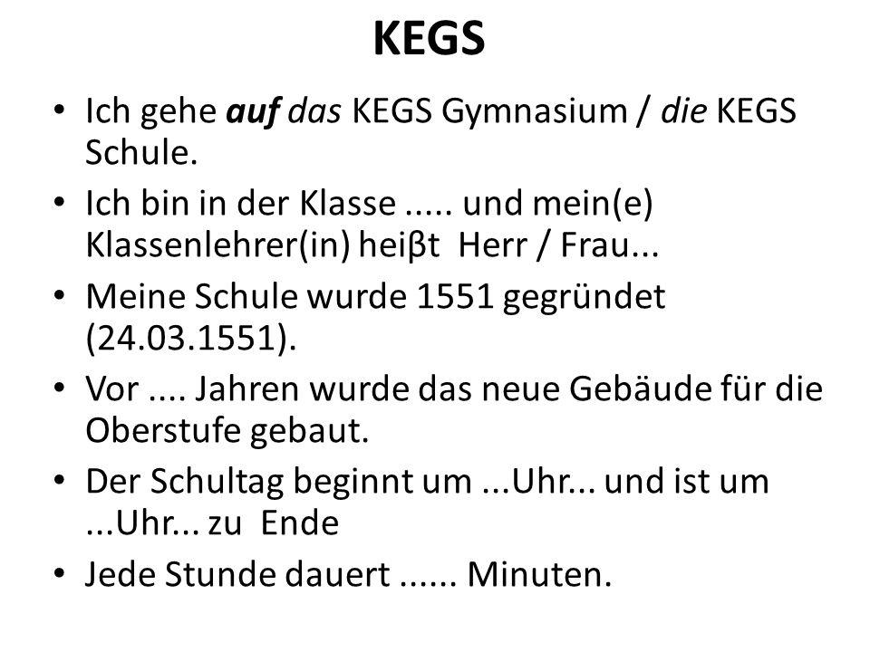 KEGS Ich gehe auf das KEGS Gymnasium / die KEGS Schule.