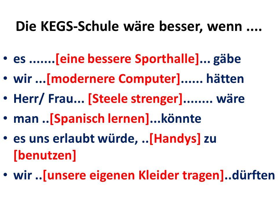 Die KEGS-Schule wäre besser, wenn ....