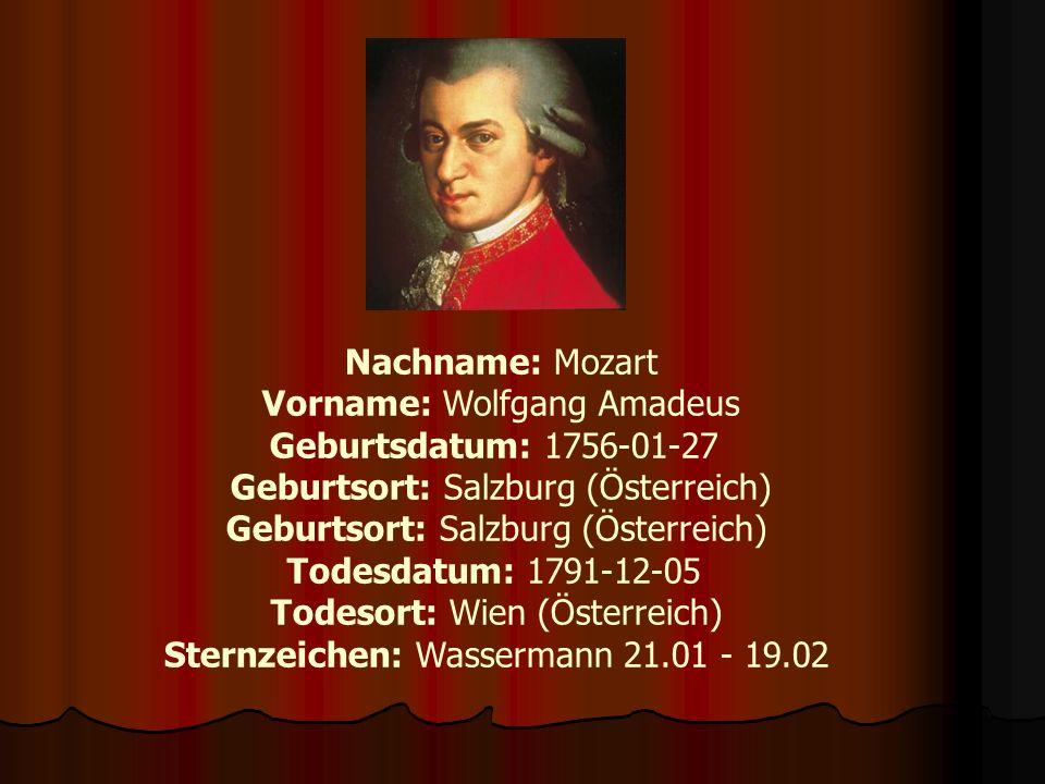 Vorname: Wolfgang Amadeus Geburtsdatum: 1756-01-27