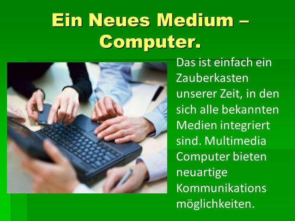 Ein Neues Medium – Computer.