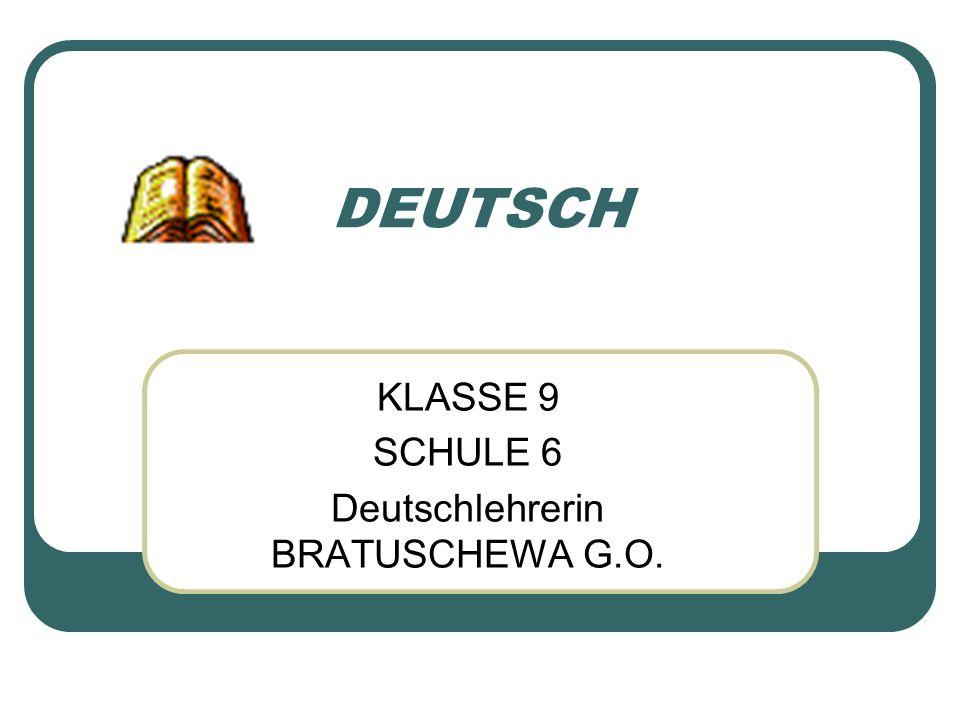 KLASSE 9 SCHULE 6 Deutschlehrerin BRATUSCHEWA G.O.