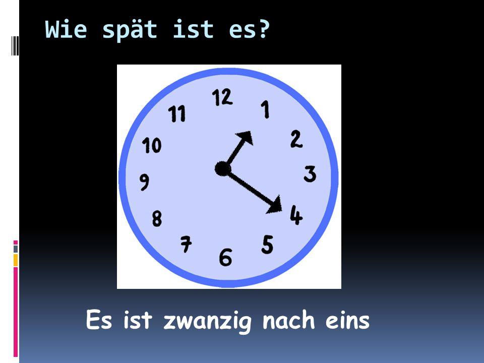 Wie spät ist es Es ist zwanzig nach eins