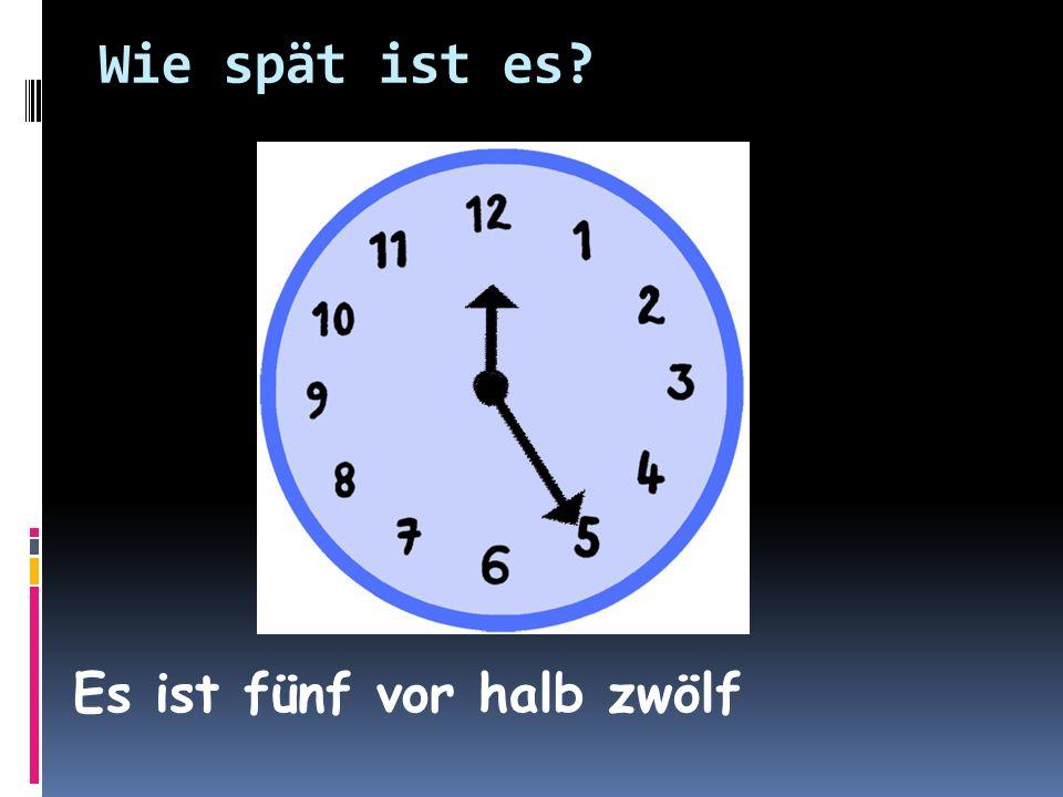 Wie spät ist es Es ist fünf vor halb zwölf