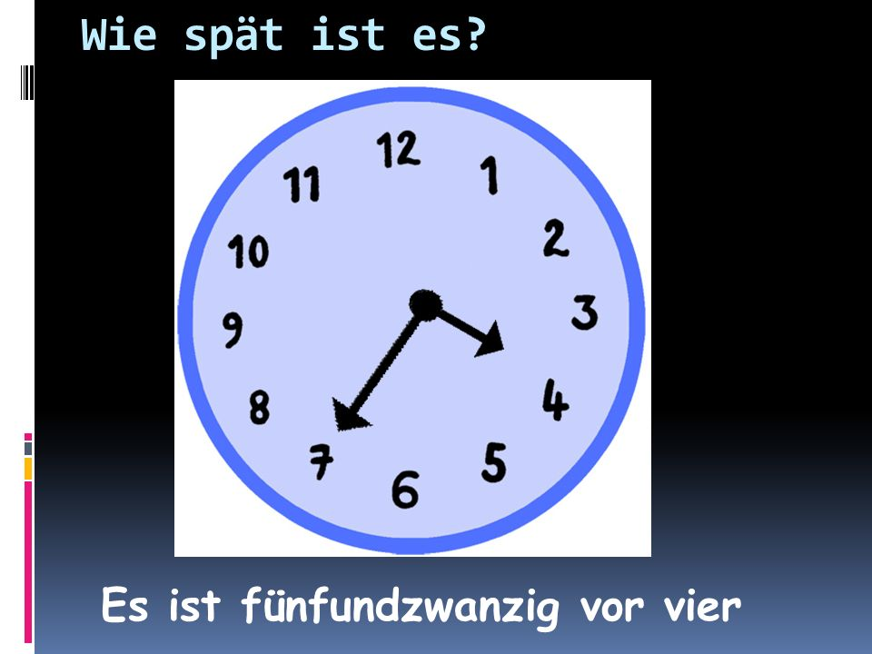 Wie spät ist es Es ist fünfundzwanzig vor vier