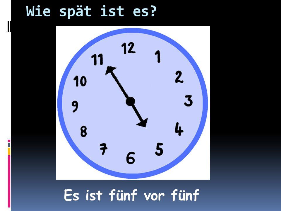 Wie spät ist es Es ist fünf vor fünf
