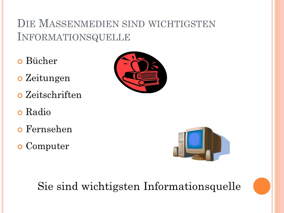 Die Massenmedien sind wichtigsten Informationsquelle