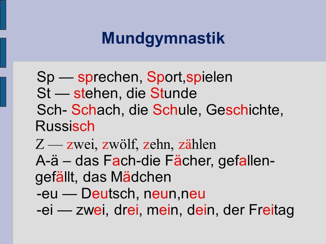 Mundgymnastik Sp — sprechen, Sport,spielen St — stehen, die Stunde