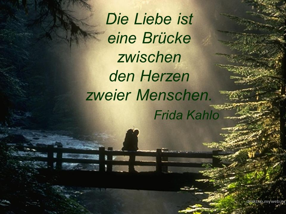 Die Liebe ist eine Brücke zwischen den Herzen zweier Menschen