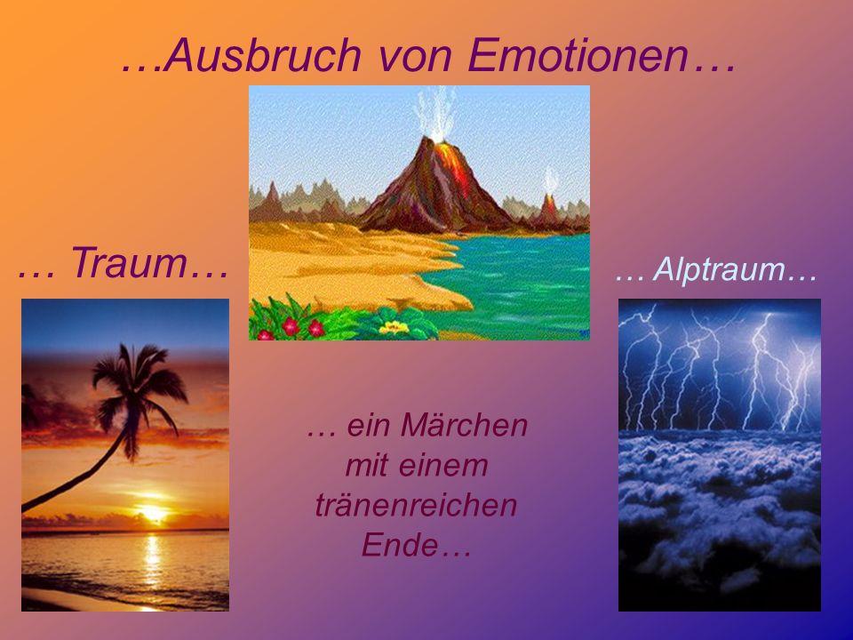 …Ausbruch von Emotionen…