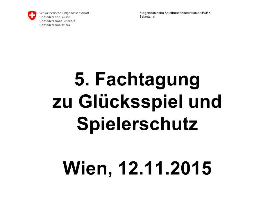 5. Fachtagung zu Glücksspiel und Spielerschutz Wien, 12.11.2015