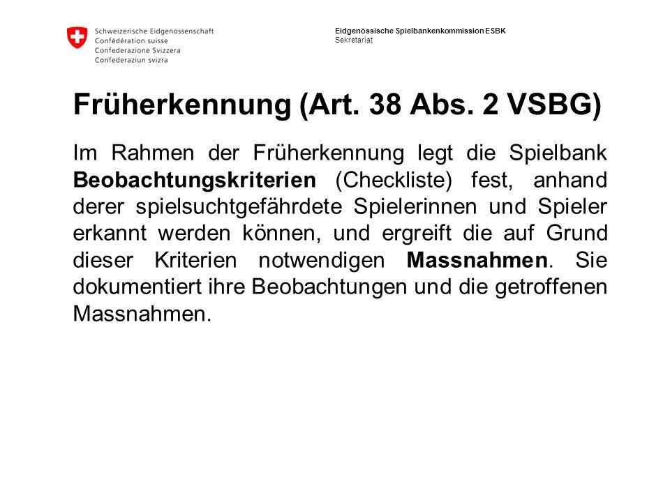 Früherkennung (Art. 38 Abs. 2 VSBG)