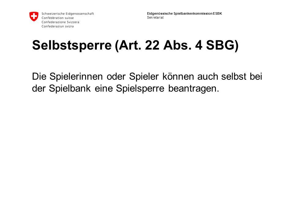 Selbstsperre (Art. 22 Abs. 4 SBG)