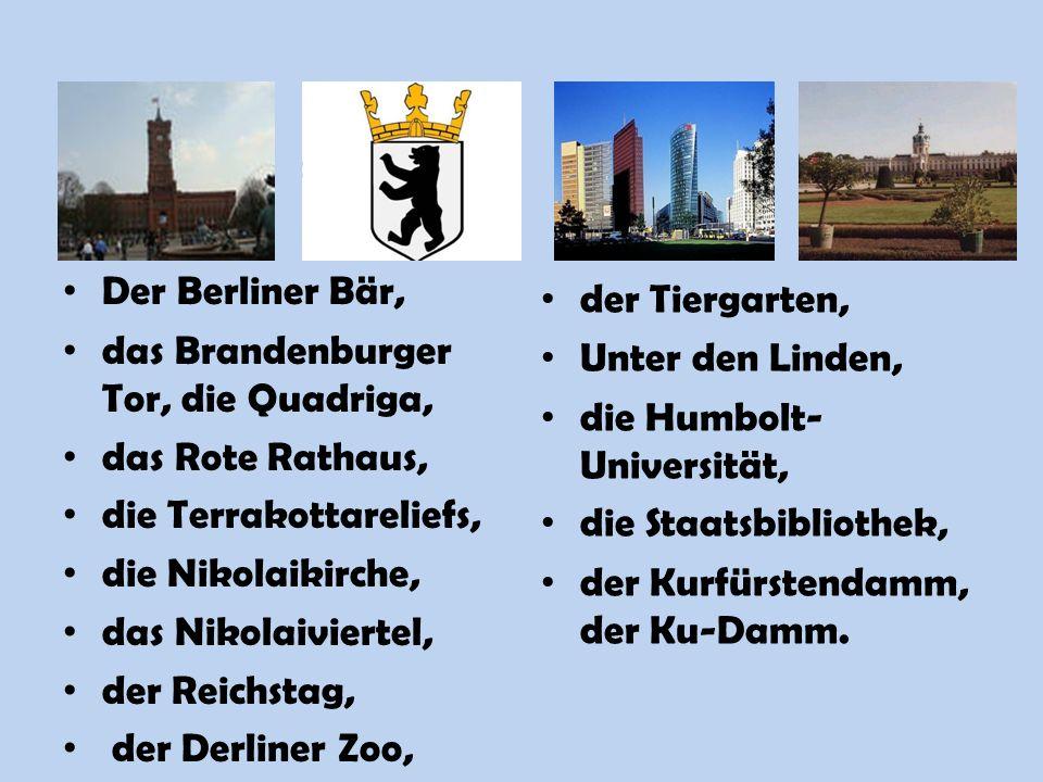Der Berliner Bär, das Brandenburger Tor, die Quadriga, das Rote Rathaus, die Terrakottareliefs, die Nikolaikirche,