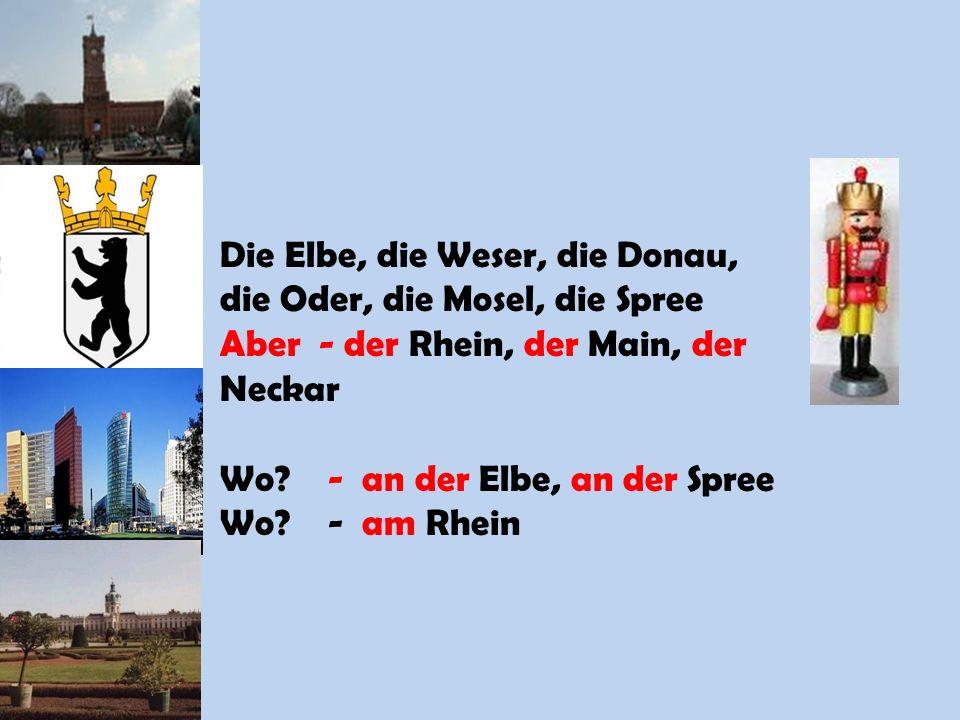 Die Elbe, die Weser, die Donau, die Oder, die Mosel, die Spree