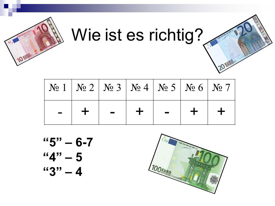 Wie ist es richtig - + 5 – 6-7 4 – 5 3 – 4 № 1 № 2 № 3 № 4 № 5