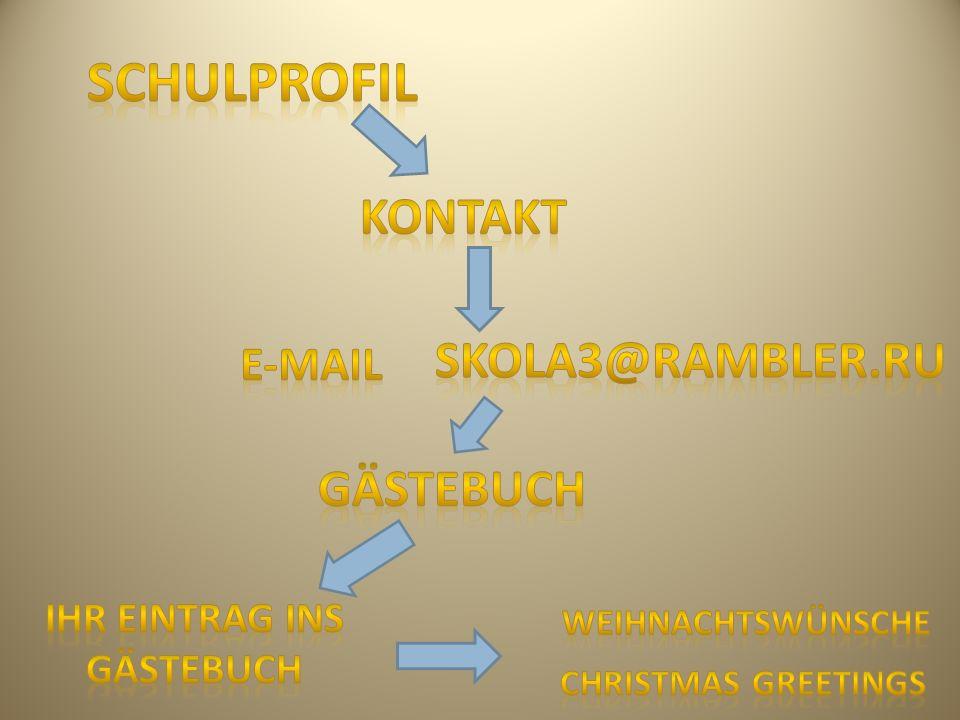 schulprofil kontakt skola3@rambler.ru Gästebuch E-Mail Ihr Eintrag ins