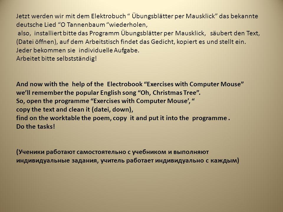 Jetzt werden wir mit dem Elektrobuch Übungsblätter per Mausklick das bekannte deutsche Lied O Tannenbaum wiederholen,