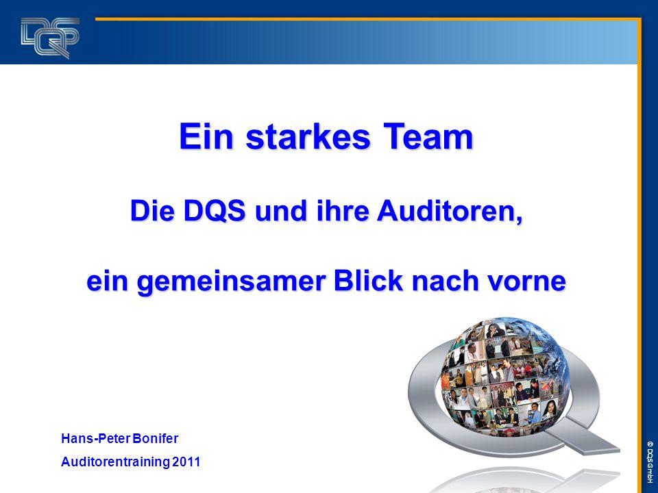 Ein starkes Team Die DQS und ihre Auditoren, ein gemeinsamer Blick nach vorne