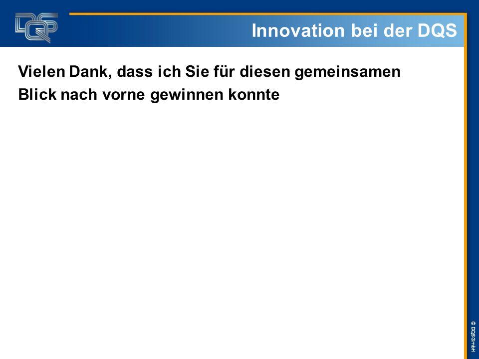 Innovation bei der DQS Vielen Dank, dass ich Sie für diesen gemeinsamen.