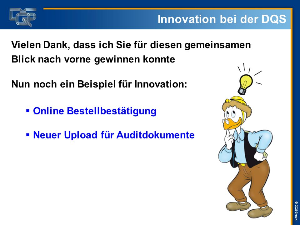 Innovation bei der DQS Vielen Dank, dass ich Sie für diesen gemeinsamen. Blick nach vorne gewinnen konnte.